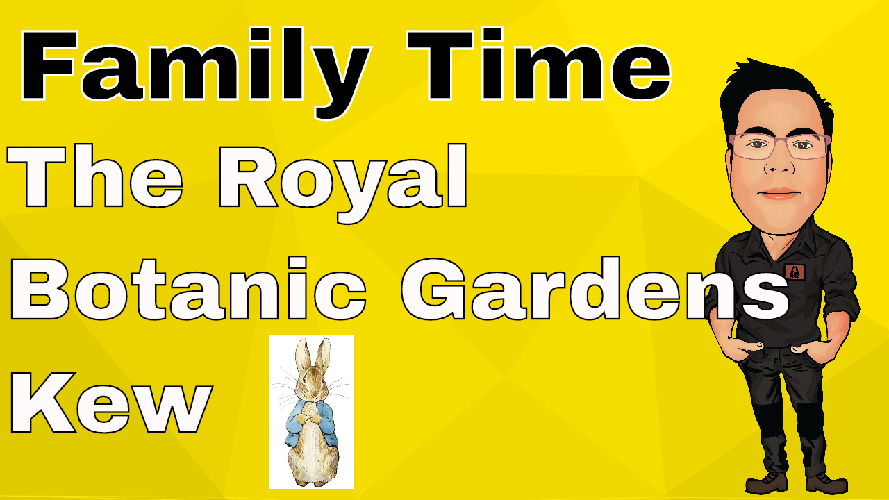 A family Trip to The Royal Botanic Gardens Kew- A big day out with Peter Rabbit