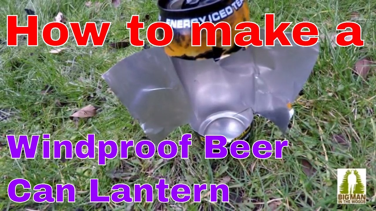 How to Make a Windproof Beer Can Lantern