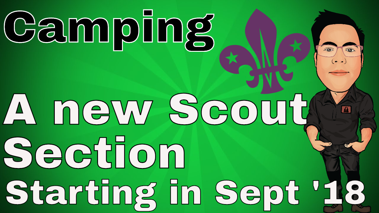New Scout Section starting September 2018