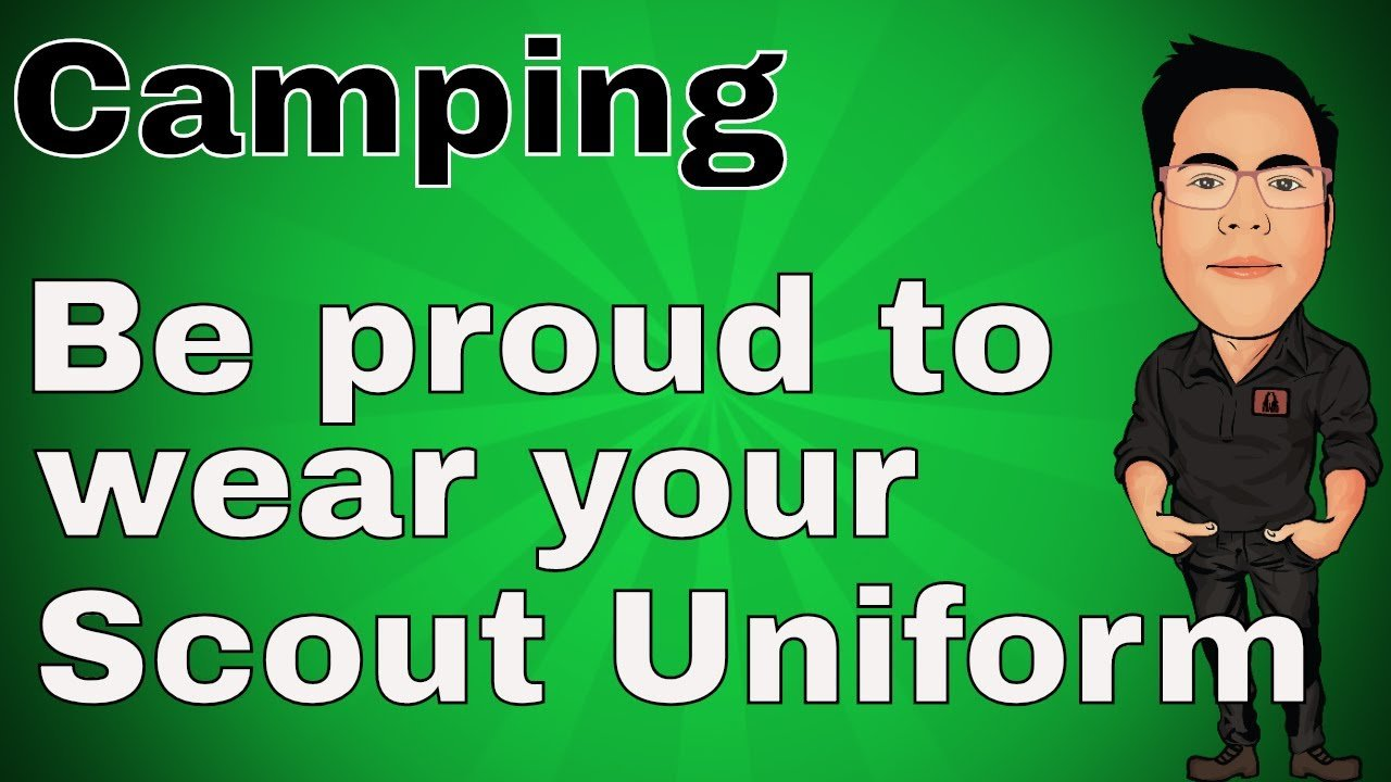 Be Proud to wear your Scout Uniform