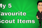 My 5 favourite Scout Items