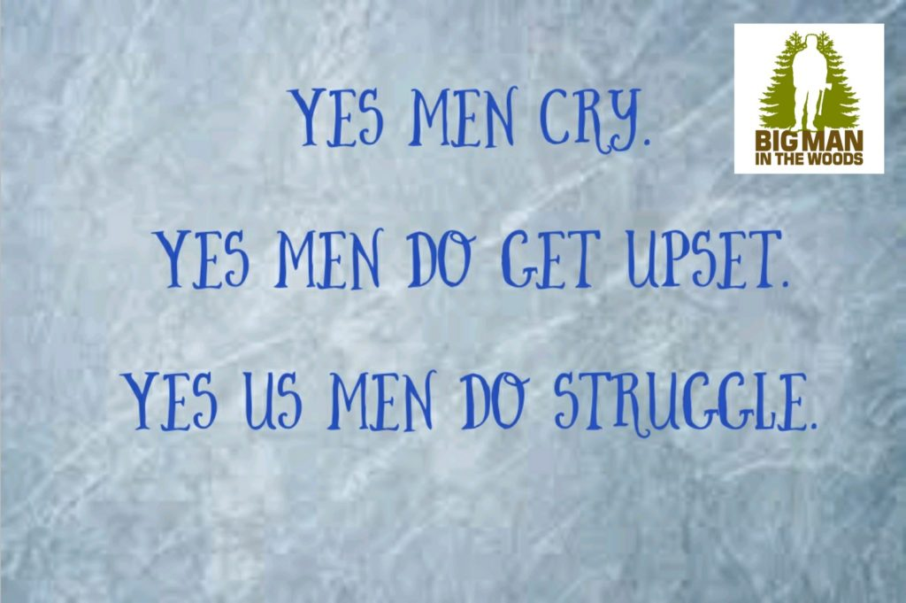 highlight]Yes men cry.Yes men do get upset.Yes us men do struggle.