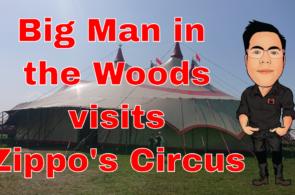 Big Man in the woods visits Zippos Circus